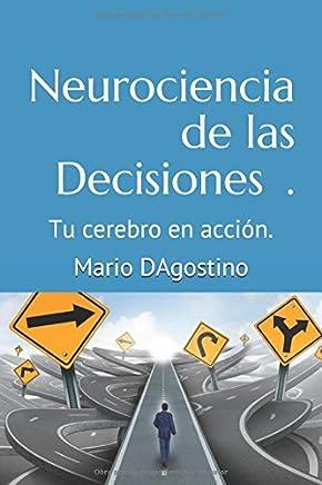 Neurociencia de las Decisiones.: Tu cerebro en acción. (LEXXI) (Spanish Edition)