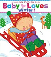 Baby Loves Winter! (Karen Katz Lift-the-Flap Books)