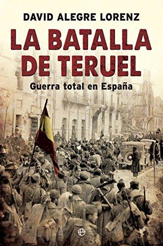 La batalla de Teruel (Historia del siglo XX) eBook: Alegre Lorenz ...