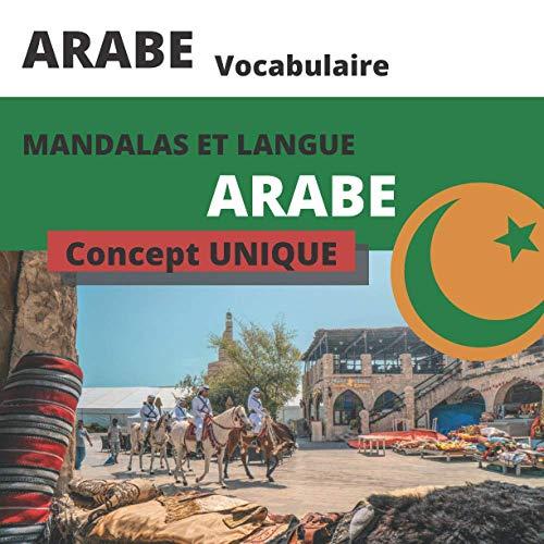 Mandalas et langue Arabe: Livre de Coloriage Amusant et Relaxant   Cahier de vocabulaire arabe   Mandalas Anti-stress   Cadeau ORIGINAL apprendre ... de révision en arabe moderne/littéraire