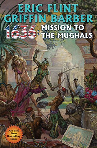 1636: Mission to the Mughals (Ring of Fire Book 23)
