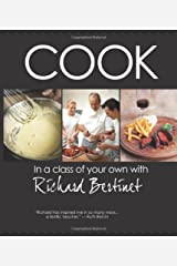 Cook: In a Class of Your Own with Richard Bertinet Hardcover