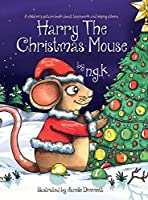 Harry The Christmas Mouse: (Hardback) (Harry the Happy Mouse)