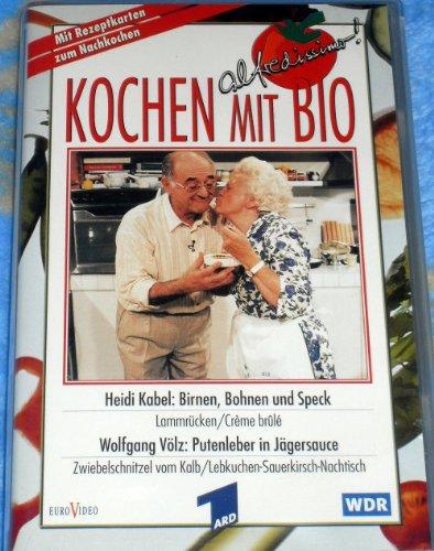 Kochen mit Bio - Heidi Kabel:Birnen,Bohnen,Speck - Wolfgang Völz: Putenleber...