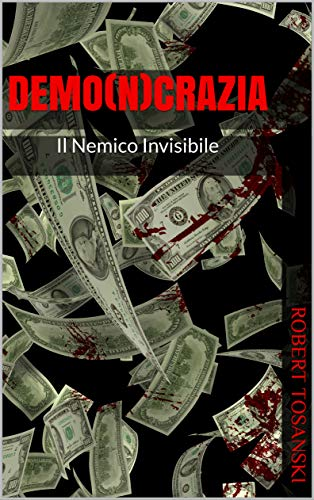Demo(n)crazia: Il Nemico Invisibile (Italian Edition)