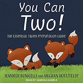 You Can Two!     The Essential Twins Preparation Guide              By:                                                                                                                                 Jennifer Bonicelli,                                                                                        Meghan Hertzfeldt                               Narrated by:                                                                                                                                 Vanessa Daniels                      Length: 4 hrs and 41 mins     Not rated yet     Overall 0.0
