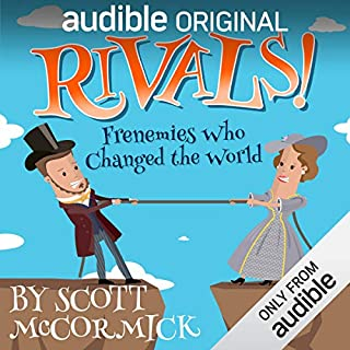Rivals! Frenemies Who Changed the World                   Written by:                                                                                                                                 Scott McCormick                               Narrated by:                                                                                                                                 Prentice Onayemi,                                                                                        Samantha Turret,                                                                                        Khristine Hvam,                   and others                 Length: 2 hrs and 55 mins     41 ratings     Overall 4.2