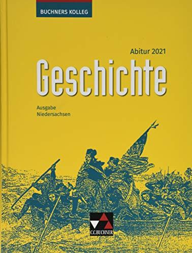 Buchners Kolleg Geschichte – Neue Ausgabe Niedersachsen / Buchners Kolleg Geschichte NI Abitur 2021