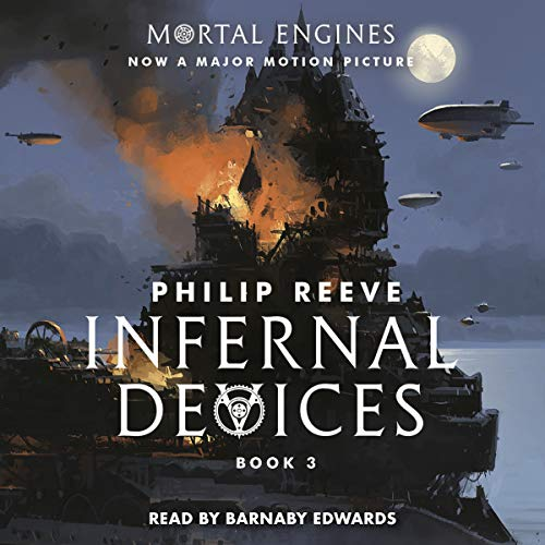 Infernal Devices     Mortal Engines, Book 3              By:                                                                                                                                 Philip Reeve                               Narrated by:                                                                                                                                 Barnaby Edwards                      Length: 10 hrs and 2 mins     101 ratings     Overall 4.7