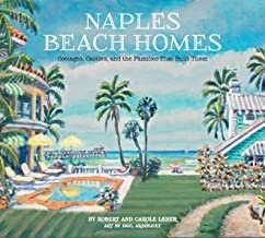 Naples Beach Homes: Cottages, Castles, and the Families That Built Them