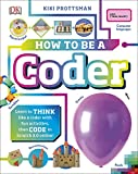 How To Be a Coder: Learn to Think like a Coder with Fun Activities, then Code in Scratch 3.0 Online! (Careers for Kids)