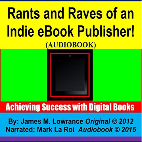 Rants and Raves of an Indie eBook Publisher! cover art