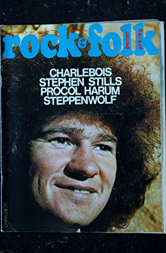 ROCK & FOLK 070 n° 70 NOVEMBRE 1972 COVER CHARLEBLOIS STEPHEN STILLS PROCOL HARUM STEPPENWOLF