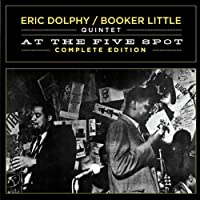 At the Five Spot Complete Edition by ERIC / LITTLE,BOOKER DOLPHY (2011-12-13)