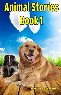 Animal Stories Book 1 (Great Animal Children's Books) (Volume 1)