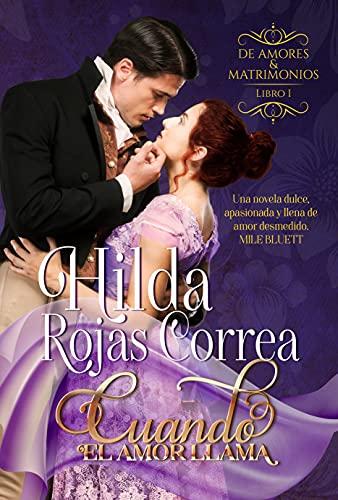 Cuando el amor llama de Hilda Rojas Correa
