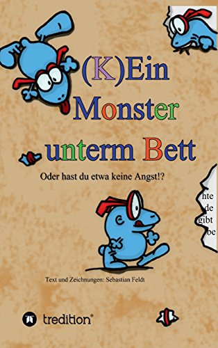 (K)Ein Monster unterm Bett: Oder hast du etwa keine Angst!?