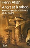 A tort et à raison. Intercritique de la science et du mythe (Science ouverte) - Format Kindle - 20,99 €