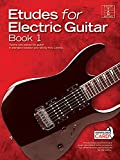 Etudes for Electric Guitar Book 1: Twelve Solo Pieces for Guitar in Standard Notation and Tab: Guitar Tab Edition