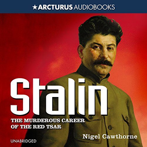 Stalin: The Murderous Career of the Red Tsar audiobook cover art