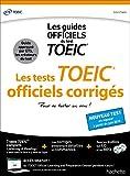 TOEIC ® - Les tests officiels corrigés (conforme au nouveau test TOEIC®)