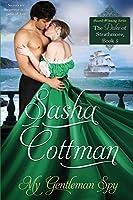 My Gentleman Spy: Duke of Strathmore, Book 5
