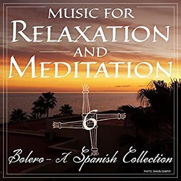 Music for Relaxation and Meditation - Bolero (A Spanish Collection), Vol. 6