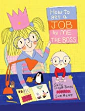 How to Get a Job...by Me, the Boss (How To Series Book 3)