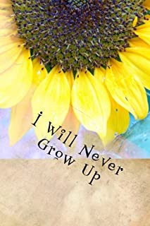 I Will Never Grow Up: Writing Journal