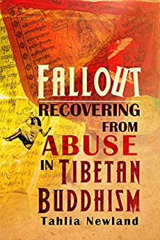 Fallout: Recovering from Abuse in Tibetan Buddhism by [Tahlia Newland]