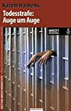 Todesstrafe: Auge um Auge: In Zusammenarbeit mit Amnesty International (Edition Menschenrechte)
