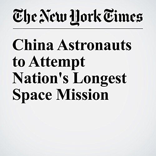 China Astronauts to Attempt Nation's Longest Space Mission cover art
