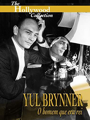 Hollywood Collection: Yul Brynner: O homem que era rei