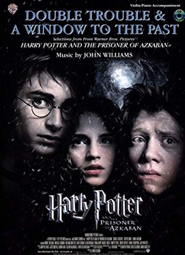Double Trouble & a Window to the Past: Harry Potter and the Prisoner of Azkaban: Violin/Piano Accompaniment