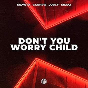 Don't You Worry Child