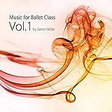 Music for Ballet Class, Vol. 1 (33 Original Piano Pieces for Ballet Class by Jazz Pianist Søren Bebe)