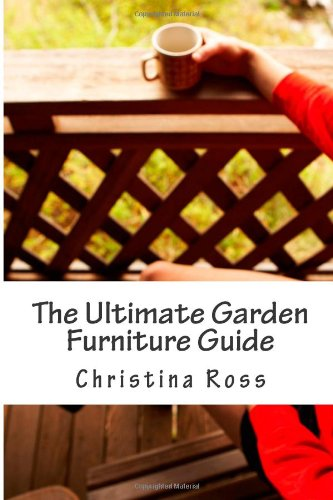The Ultimate Garden Furniture Guide: Everything you need to know about garden furniture.