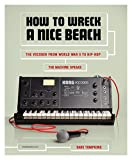 How to Wreck a Nice Beach: The Vocoder from World War II to Hip-Hop, The Machine Speaks
