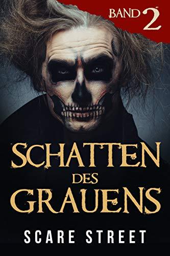 Schatten des Grauens Band 2: Horror-Kurzgeschichtensammlung mit grusel