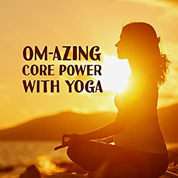 Om-azing Core Power with Yoga