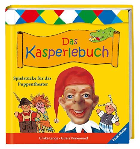 Das Kasperlebuch: Spielstücke für das Puppentheater