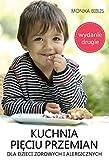 Kuchnia pieciu przemian dla dzieci zdrowych i alergicznych