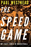 Image of The Speed Game: My Fast Times in Basketball