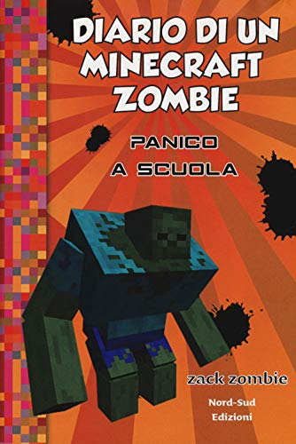 Diario di un Minecraft Zombie. Panico a scuola (Vol. 5)