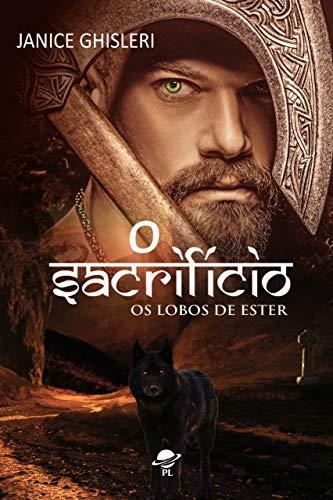 O SACRIFÍCIO (Os Lobos de Ester – Livro 8)