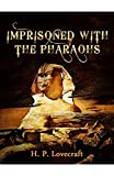 Imprisoned with the Pharaohs (English Edition)...