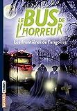 Le bus de l'horreur, Tome 03 - Les frontières de l'angoisse