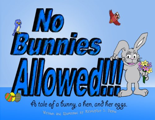 NO BUNNIES ALLOWED!!! A tale of a bunny, a hen, and her eggs. (English Edition)