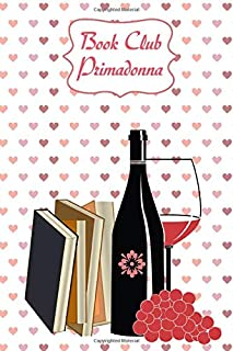 Book Club Primadonna: Book Lovers Review Diary, 6 x 9 Inches,120 Pages, Reading Log and Notebook for Womens Social Club