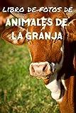 Libro de fotos de animales de la granja: Libro de ilustraciones para niños y más - Libro de ilustraciones para ancianos con demencia - Perfecto para el ... del Alzheimer (Imágenes Relajantes nº 2)